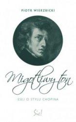 Migotliwy ton Esej o stylu Chopina Piotr Wierzbicki