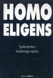 Homo eligens Społeczeństwo świadomego wyboru. Księga jubileuszowa ku czci Andrzeja Sicińskiego