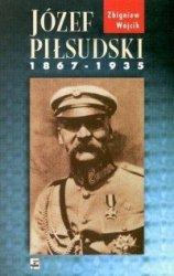 Józef Piłsudski 1867-1935 Zbigniew Wójcik