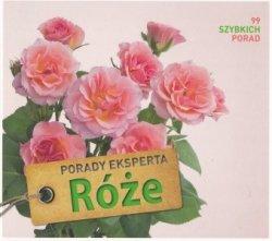 Róże Poradnik eksperta Thomas Proll