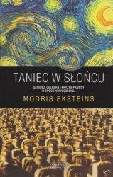 Taniec w słońcu Geniusz, celebra i kryzys prawdy w epoce nowoczesnej Modris Eksteins