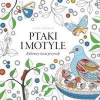Ptaki i motyle Kolorowy świat przyrody Alice Chadwick