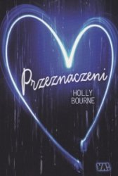 Przeznaczeni Holly Bourne