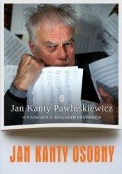 Jan Kanty Osobny Jan Kanty Pawluśkiewicz w rozmowie z Wacławem Krupińskim