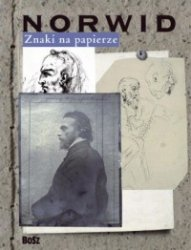 Znaki na papierze Cyprian Kamil Norwid