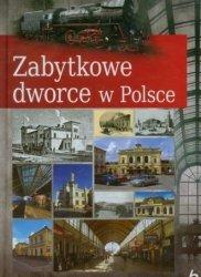 Zabytkowe dworce w Polsce Tomasz Liszaj