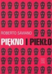 Piękno i piekło Teksty z lat 2004-2009 Roberto Saviano
