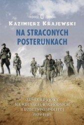 Na straconych posterunkach Armia Krajowa na kresach wschodnich II Rzeczypospolitej 1939-1945 Kazimierz Krajewski