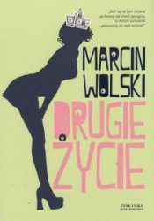 Drugie życie Marcin Wolski