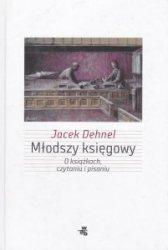 Młodszy księgowy O książkach, czytaniu i pisaniu Jacek Dehnel