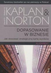 Dopasowanie w biznesie Robert S. Kaplan, David P. Norton