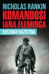 Komandosi Iana Fleminga. Koszmar nazistów Nicholas Rankin