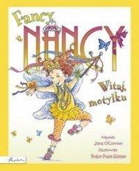Fancy Nancy Witaj motylku Jane OConnor, Robin Preiss Glasser