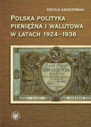 Polska polityka pieniężna i walutowa w latach 1924-1936 w systemie Gold Exchange Standard Cecylia Leszczyńska