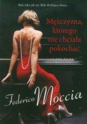 Mężczyzna, którego nie chciała pokochać Federico Moccia