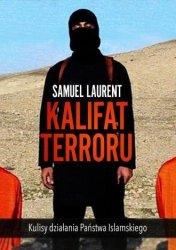 Kalifat terroru. Kulisy działania Państwa Islamskiego Samuel Laurent, Ewa Kaniowska