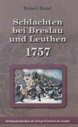 Schlachten bei Breslau und Leuthen 1757 Robert Kisiel