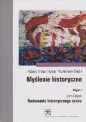 Myślenie historyczne cz. I Nadawanie historycznego sensu Jorn Rusen