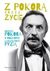 Z Pokorą przez życie Wojciech Pokora, Krzysztof Pyzia