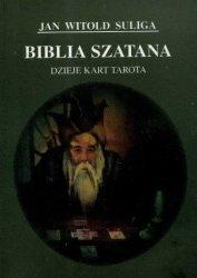 Biblia Szatana. Dzieje kart tarota Jan W. Suliga