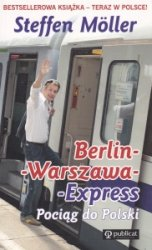 Berlin-Warszawa-Express Pociąg do Polski Steffen Moeller