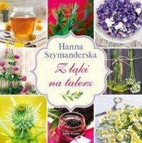 Z łąki na talerz Hanna Szymanderska