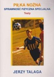 Piłka nożna Sprawność fizyczna specjalna testy Jerzy Talaga