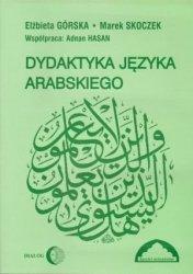 Dydaktyka języka arabskiego + kaseta magnetofonowa Elżbieta Górska, Marek Skoczek, współpraca: Adnan Hasan