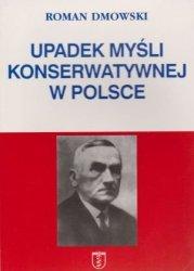 Upadek myśli konserwatywnej w Polsce Roman Dmowski