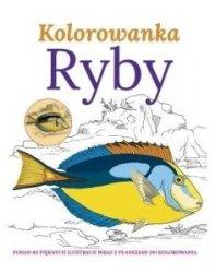Ryby Kolorowanka Ponad 40 pięknych ilustracji wraz z planszami do kolorowania
