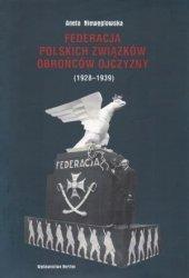 Federacja Polskich Związków Obrońców Ojczyzny (1928-1939) Aneta Niewęgłowska