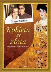 Kobieta ze złota Moje życie z Marią Altmann Gregor Collins