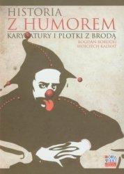 Historia z humorem. Karykatury i plotki z brodą Wojciech Kalwat, Bogdan Borucki