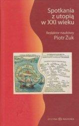 Spotkania z utopią w XXI wieku red. Piotr Żuk