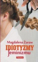 Idiotyzmy feminizmu Magdalena Żuraw