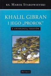 """Khalil Gibran i jego """"prorok"""" z antologią tekstów ks. Marek Starowieyski"""