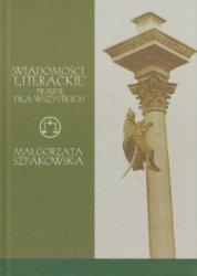 Wiadomości literackie prawie dla wszystkich Małgorzata Szpakowska