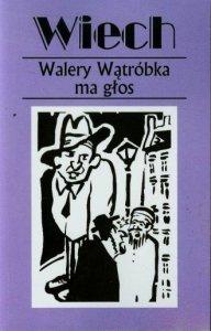 Walery Wątróbka ma głos Stefan Wiechecki Wiech