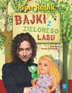 Bajki z Zielonego Lasu Piotr Rubik