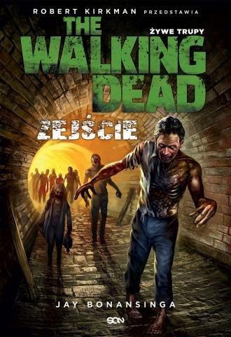 Zejście The Walking Dead Żywe Trupy Jay Bonansinga
