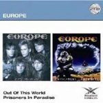 EUROPE  - OUT OF THIS WORLD / PRISONERS OF PARADISE