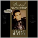 GRANT MILLER - BEST OF THE MAXI-SINGLES HIT COLLECTION