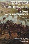 Taktyka armii rosyjskiej w dobie wojen napoleońskich (miękka oprawa)