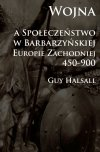 Wojna a społeczeństwo w barbarzyńskiej Europie Zachodniej 450-900