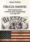Oblicza Ameryki. Stany Zjednoczone w świetle prasy warszawskiej z lat 1865-1877
