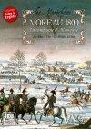 Les Maréchaux V: Moreau 1800