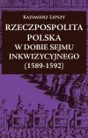 Rzeczpospolita Polska w dobie Sejmu Inkwizycyjnego (1589-1592)