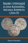 Skarb i pieniądz za Jana Kazimierza, Michała Korybuta i Jana III