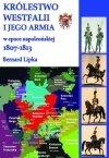 Królestwo Westfalii i jego armia w epoce napoleońskiej 1807-1813