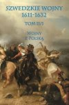 Szwedzkie wojny 1611-1632 tom II cz. 1